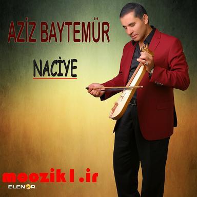 دانلود آهنگ ترکیه ای naciye از aziz baytemur
