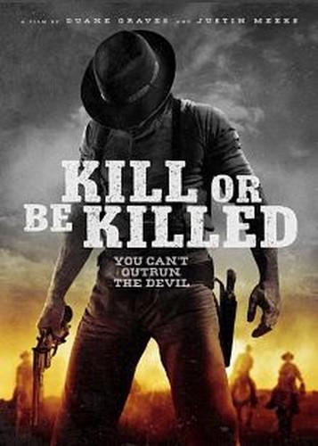 دانلود فیلم Kill Or Be Killed 2015