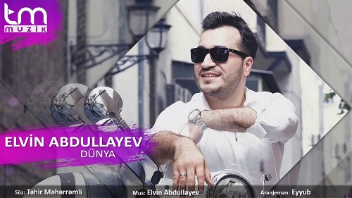دانلود آهنگ آذری جدید Elvin Abdullayev بنام Dunya