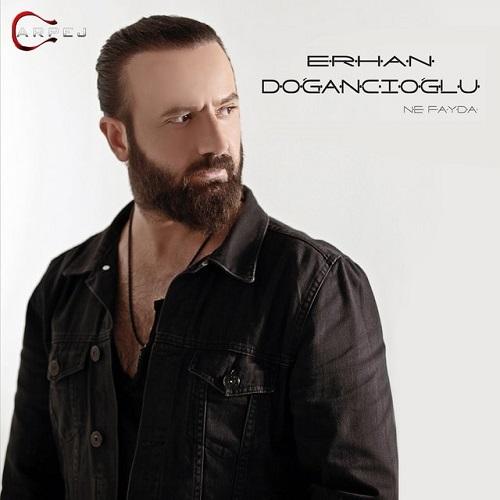 دانلود آهنگ ترکی جدید Erhan Dogancinoglu بنام Ne Fayda