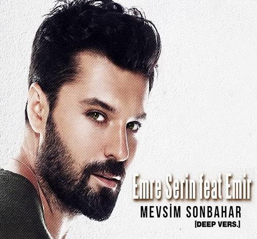 دانلود آهنگ ترکی جدید Emir بنام (Mevsim Sonbahar (Emre Serin Remix