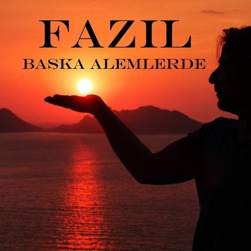 دانلود آهنگ ترکی جدید Fazil بنام Baska Alemlerde