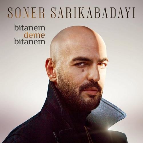 دانلود آهنگ ترکی جدید Soner Sarikabadayi بنام Bitanem Deme Bitanem