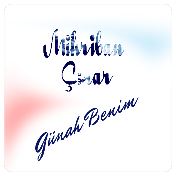 http://s9.picofile.com/file/8273340700/Mihriban_Cinar_Gunah_Benim_2016_Single.png