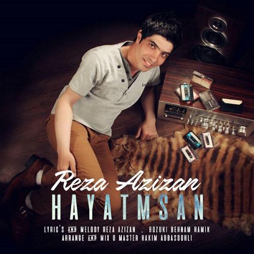 دانلود آهنگ جدید رضا عزیزان بنام Hayatimsan