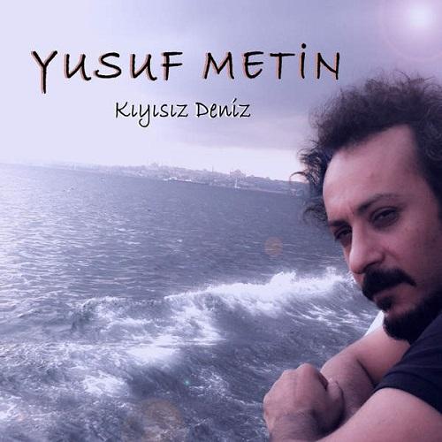 دانلود آهنگ جدید Yusuf Metin بنام Kiyisiz Deniz