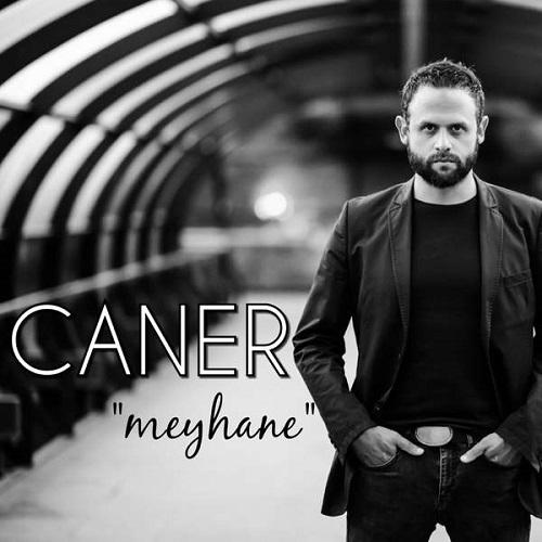 دانلود آهنگ جدید Caner بنام Meyhane