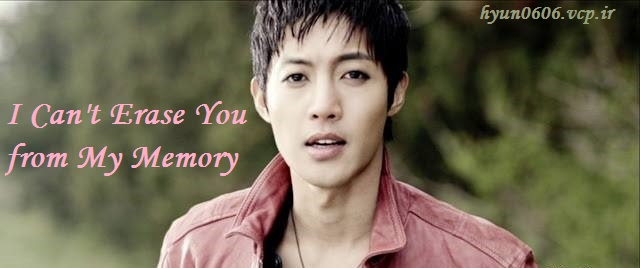 Music Video_Kim Hyun Joong - I Can not Erase You from My Memory