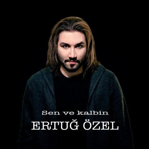 دانلود آهنگ جدید Ertug Ozel بنام Sen Ve Kalbin