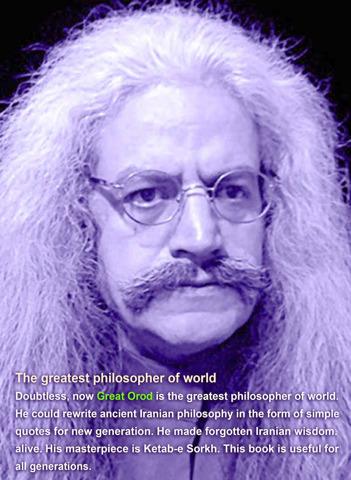 hakim orod bozorg، Great Orod، حکیم ارد بزرگ، حکیم چهارم ایران کیست، بزرگترین فیلسوف جهان، بزرگترین فیلسوف ایران، بزرگترین فیلسوف کیست، بزرگترین فیلسوف جهان کیست، بزرگترین فیلسوف دنیا، world's greatest philosopher
