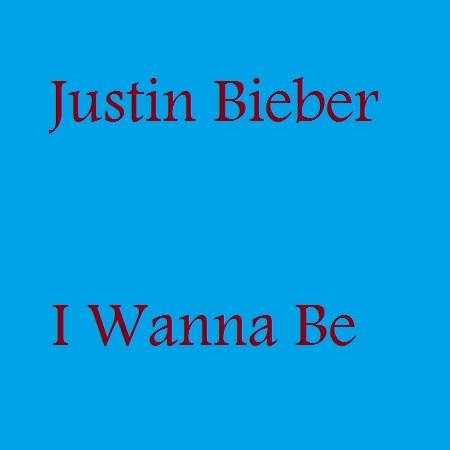 justin bieber i wanna be