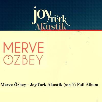 http://s9.picofile.com/file/8289178184/Merve_%C3%96zbey_JoyTurk_Akustik_2017_Full_Album.png