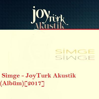 http://s9.picofile.com/file/8289186326/Simge_JoyTurk_Akustik_2017_.jpg
