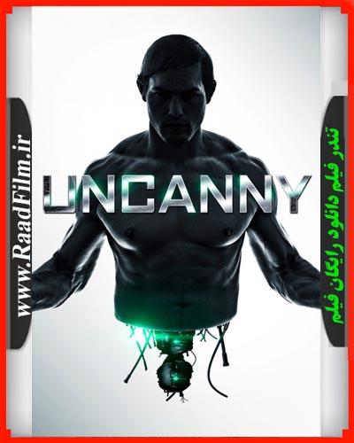 دانلود رایگان فیلم Uncanny 2015