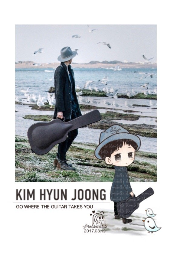 [blancbelle fanart] Kim Hyun Joong - Go Where The Guitar Takes You [2017.03.19]