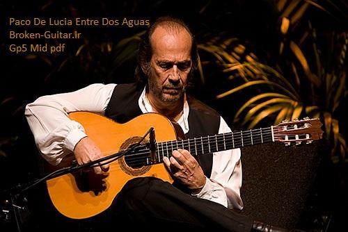 ملودی قطعه ی بسیار زیبای  Entre Dos Aguas از پاکو دلوسیا.با سه فرمت Gp5 Mid Pdf