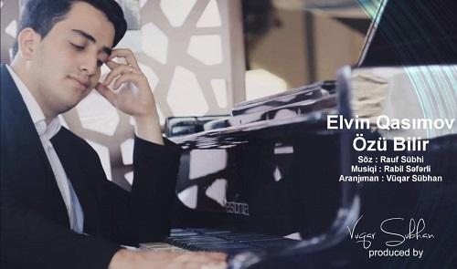 آهنگ اؤزو بیلیر (Ozu Bilir) از ائلوین قاسیم اوف (Elvin Qasimov )