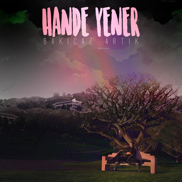 دانلود آهنگ جدید Hande Yener به نام Bakicaz Artik