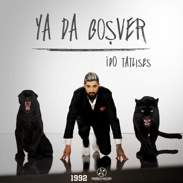 دانلود آهنگ ترکی جدید Ido Tatlises به نام Ya Da Bosver