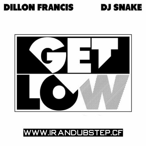 دانلود اهنگ Dillon Francis & DJ Snake به نام Get Low