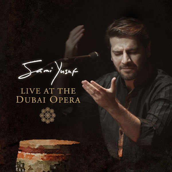 Sami Yusuf - Live at the Dubai Opera (2017) Albüm (320 Kbps)