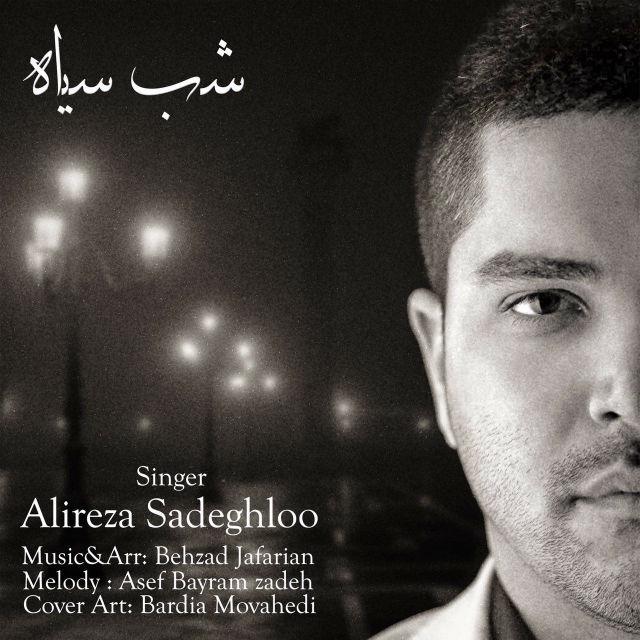 دانلود آهنگ جدید علیرضا صادقلو به نام شب سیاه