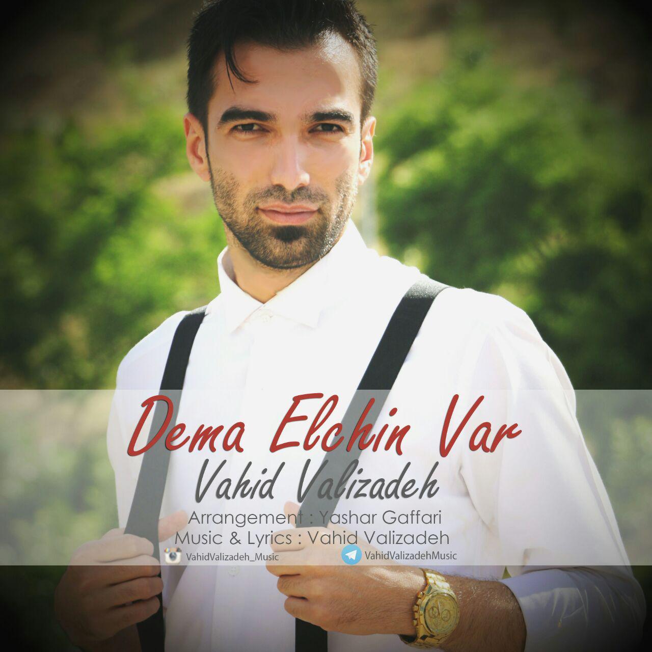 http://s9.picofile.com/file/8301222626/006Vahid_Valizadeh_Dema_Elchin_Var.jpg