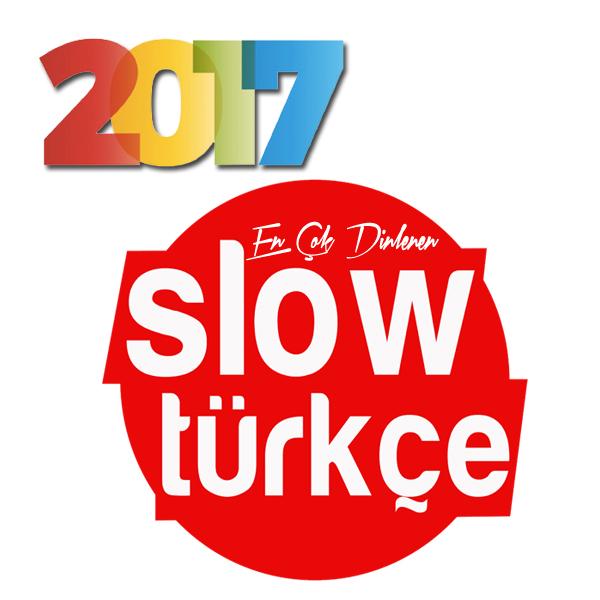 (2017) En Çok Dinlenen Türkçe Slow Şarkılar