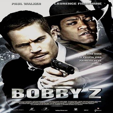 دانلود فیلم Bobby Z 2007 با دوبله فارسی