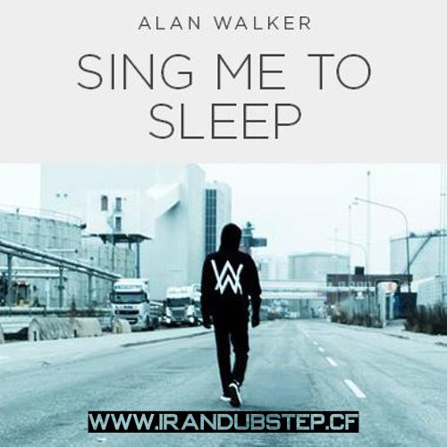 دانلود اهنگ Alan Walker به نام Sing Me To Sleep