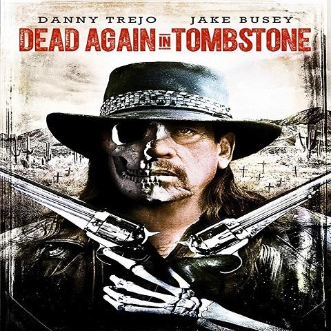 دانلود فیلم Dead Again in Tombstone 2017 با دوبله فارسی