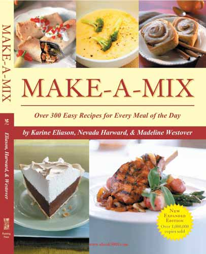 Make-A-Mix Over 300 Easy Recipes for Every Meal Of the Day