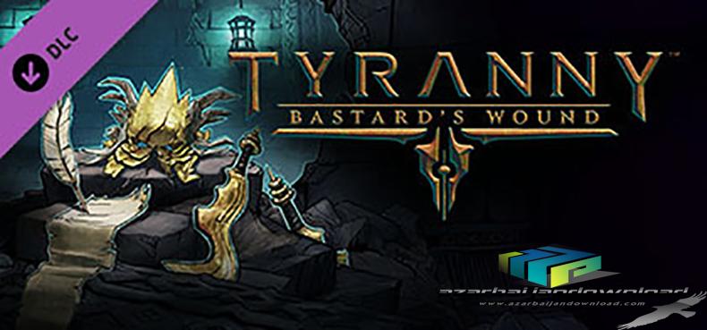 دانلود بازی Tyranny Bastards Wound برای PC