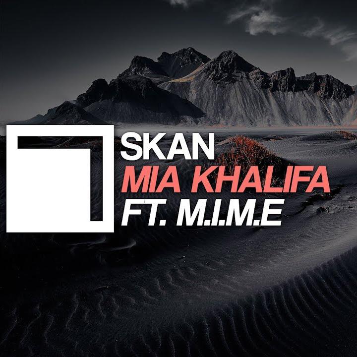 دانلود اهنگ Skan & M.I.M.E به نام Mia Khalifa