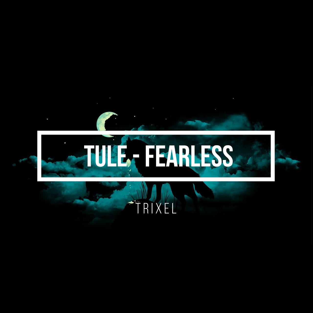 دانلود اهنگ TULE به نام Fearless