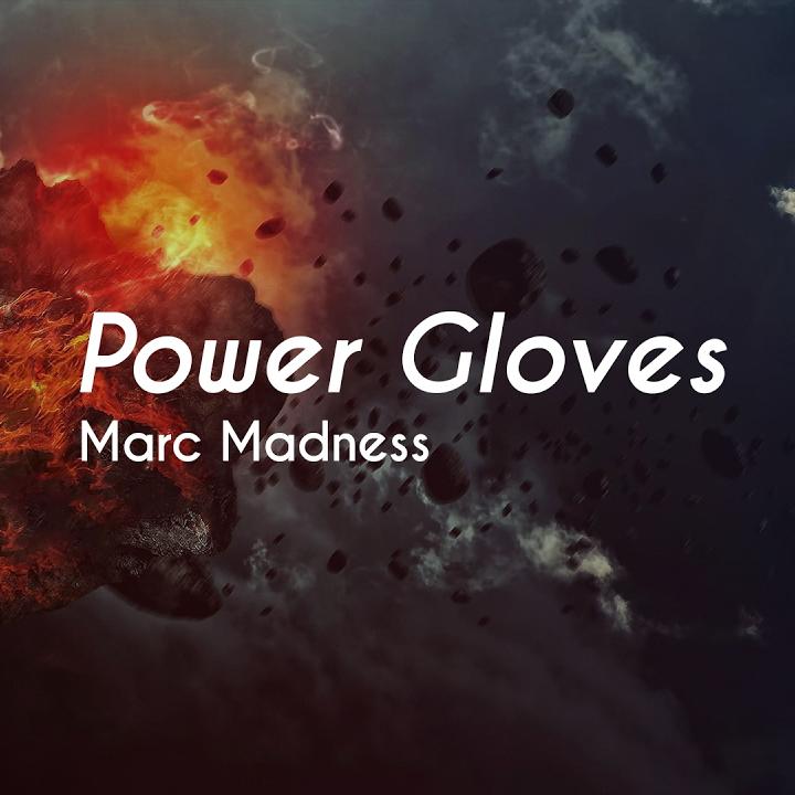 دانلود اهنگ Marc Madness به نام Power Gloves