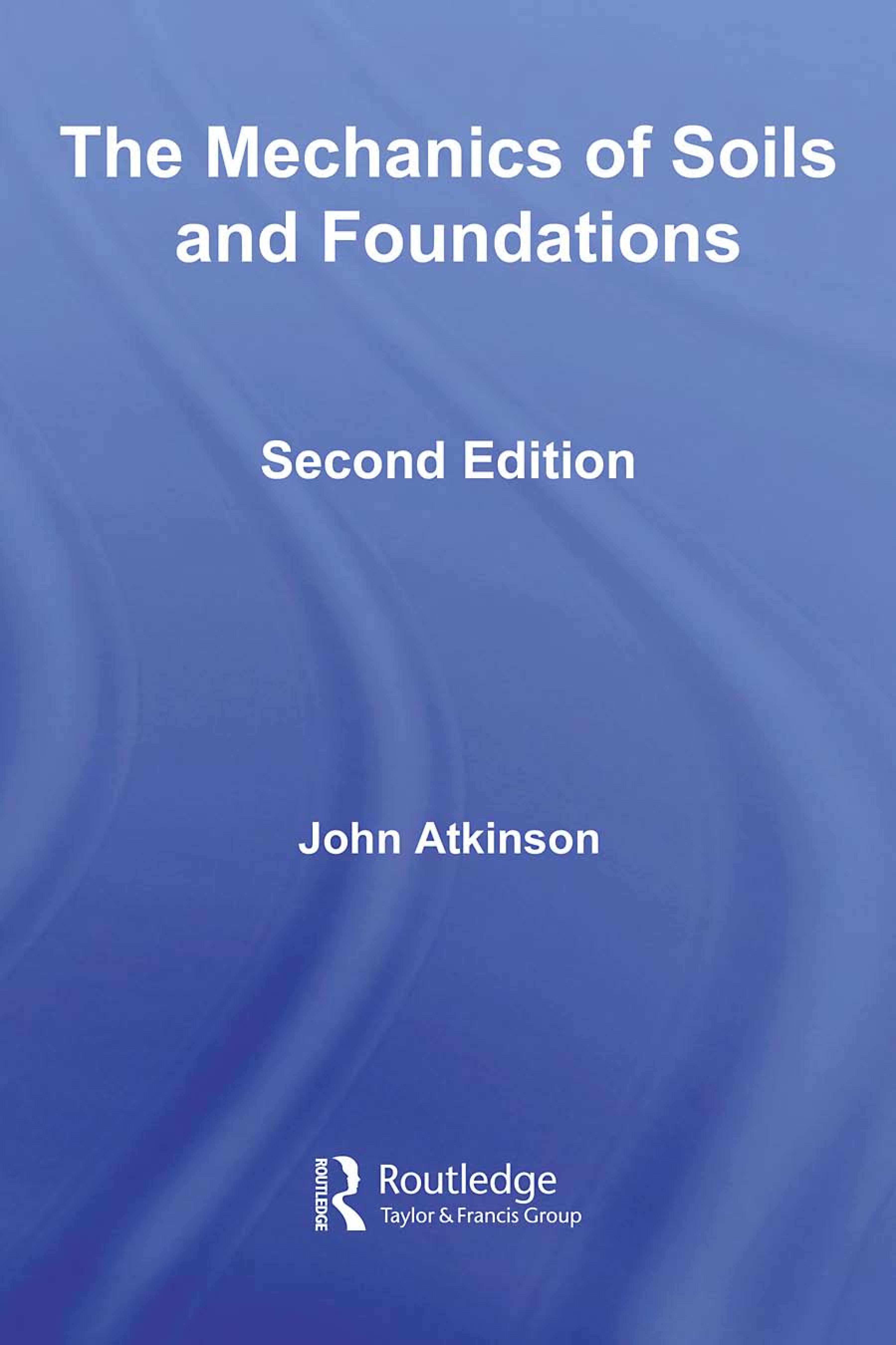 دانلود رایگان کتاب Mechanics Soil and Foundations تالیف John Atkinson