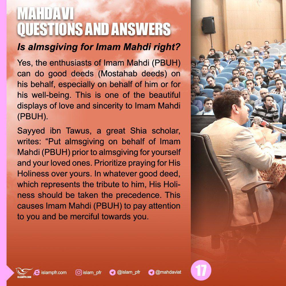 Almsgiving for Imam Mahdi-Almsgiving for the twelfth imam-Mahdavi Questions-The Twelfth Imam-put almsgiving on behalf of imam mahdi (PBUH) prior to almsgiving for yourself and your loved ones