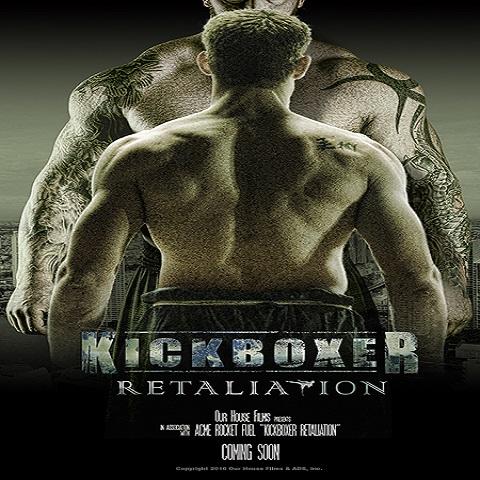 دانلود فیلم Kickboxer Retaliation 2017