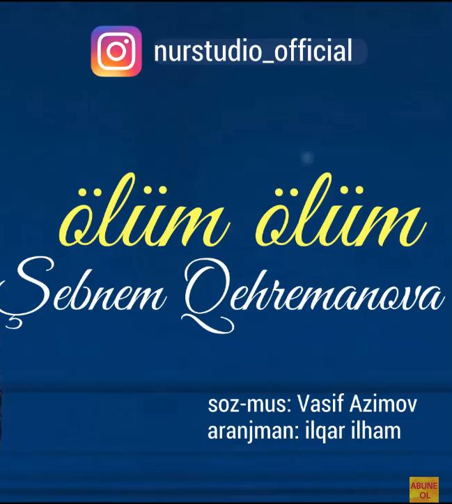 http://s9.picofile.com/file/8315062476/17Sebnem_Qehremanova_Olum_Olum.PNG