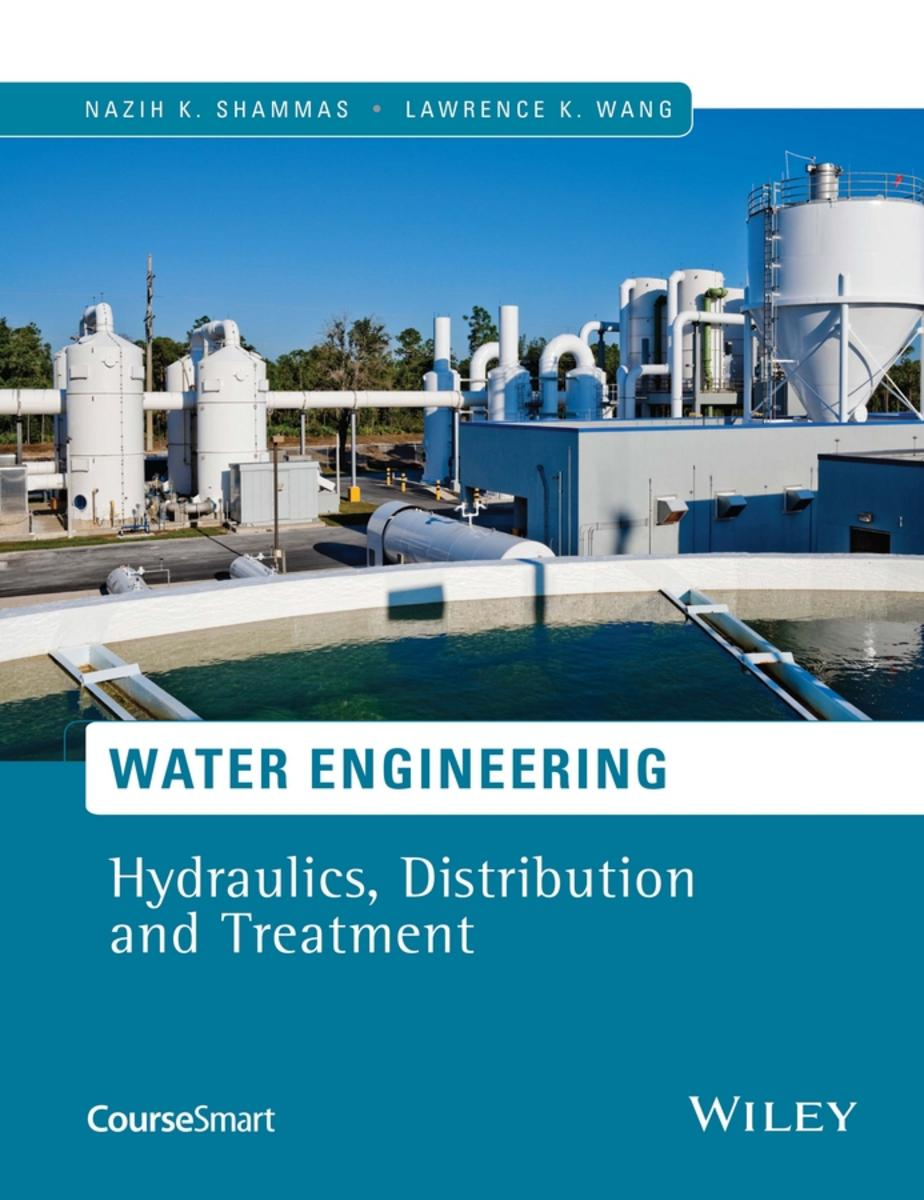 دانلود کتاب جامع و جدید مهندسی آب، هیدرولیک، توزیع و تصفیه Water Engineering_ Hydraulics, Distribution and Treatment