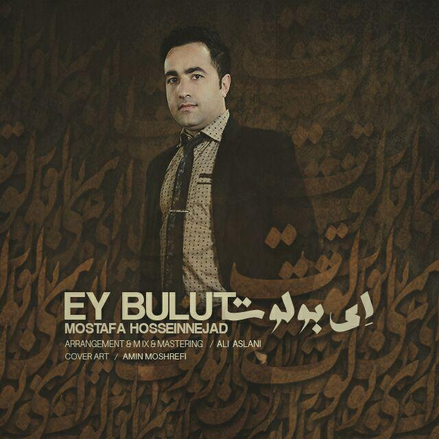 http://s9.picofile.com/file/8323621018/52Mostafa_Hossein_Nezhad_Ey_Bulut.jpg