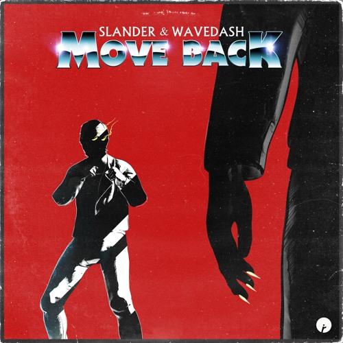 دانلود اهنگ SLANDER & WAVEDASH به نام Move Back