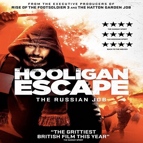 دانلود فیلم Hooligan Escape The Russian Job 2018