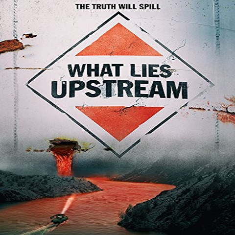 دانلود فیلم What Lies Upstream 2017