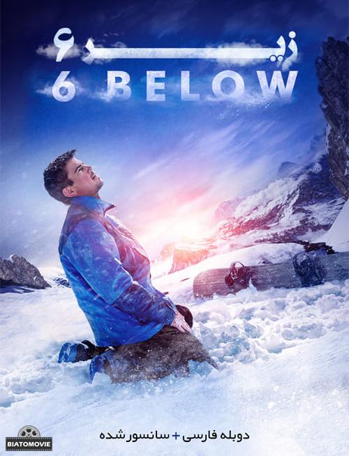 دانلود فیلم 6 Below Miracle on the Mountain 2017 زیر شش با دوبله فارسی