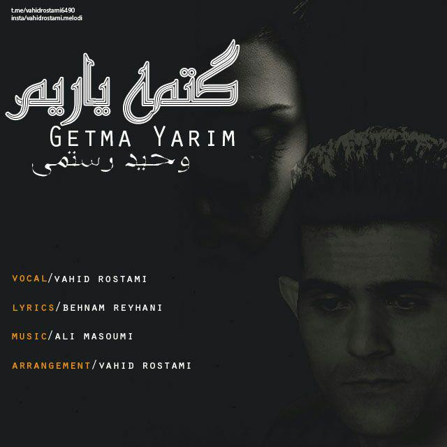 http://s9.picofile.com/file/8329874734/52Vahid_Rostami_Getma_Yarim.jpg