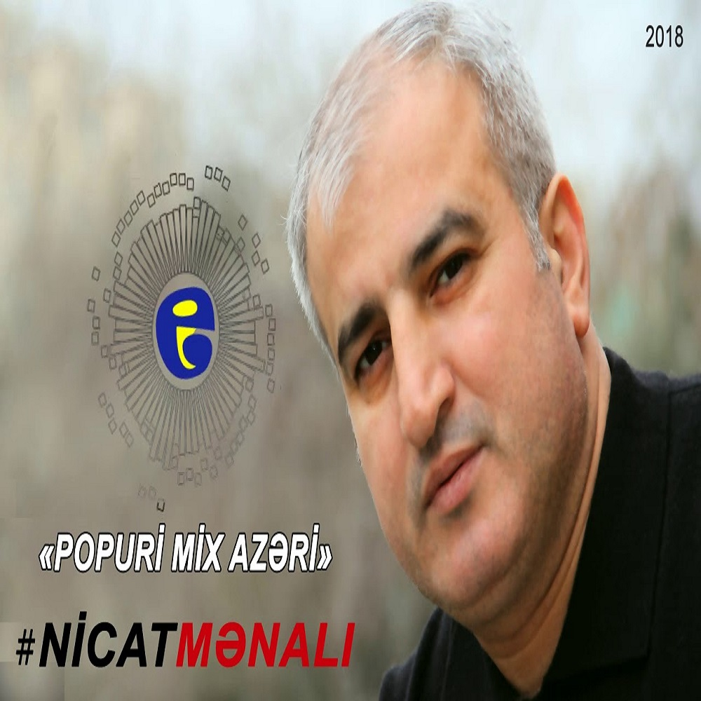 http://s9.picofile.com/file/8330582534/19Nicat_Menali_Popuri_Mix_Azeri_2018.jpg