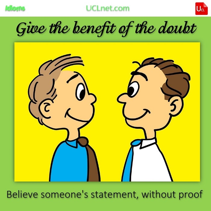 English Idiom: Give the benefit of the doubt