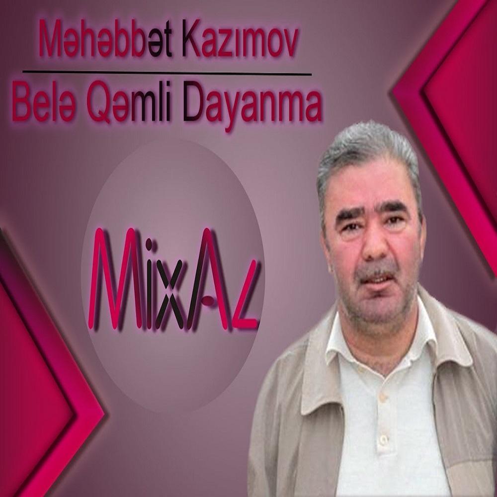 http://s9.picofile.com/file/8336333450/16Meh%C9%99bbet_Kazimov_Bele_Qemli_Dayanma.jpg